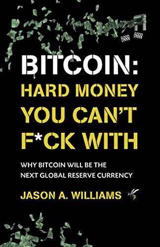 Jason Williams - Bitcoin Hard Money You Can't F*CK With